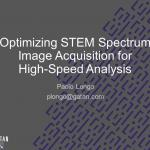 Webinar: Optimizing STEM Spectrum Image Acquisition for High-Speed Analysis